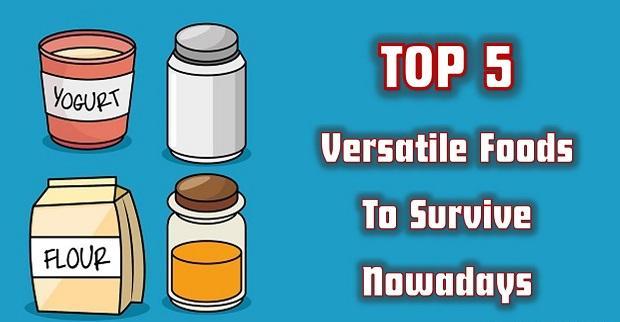 Top 5 Versatile Foods To Survive Nowadays
